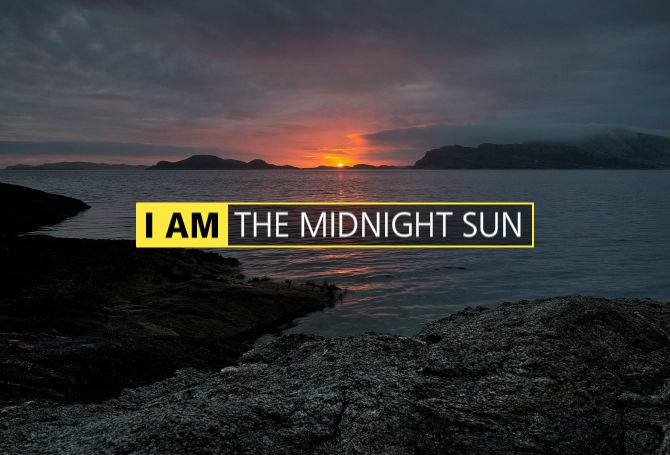 I AM The midnight sun