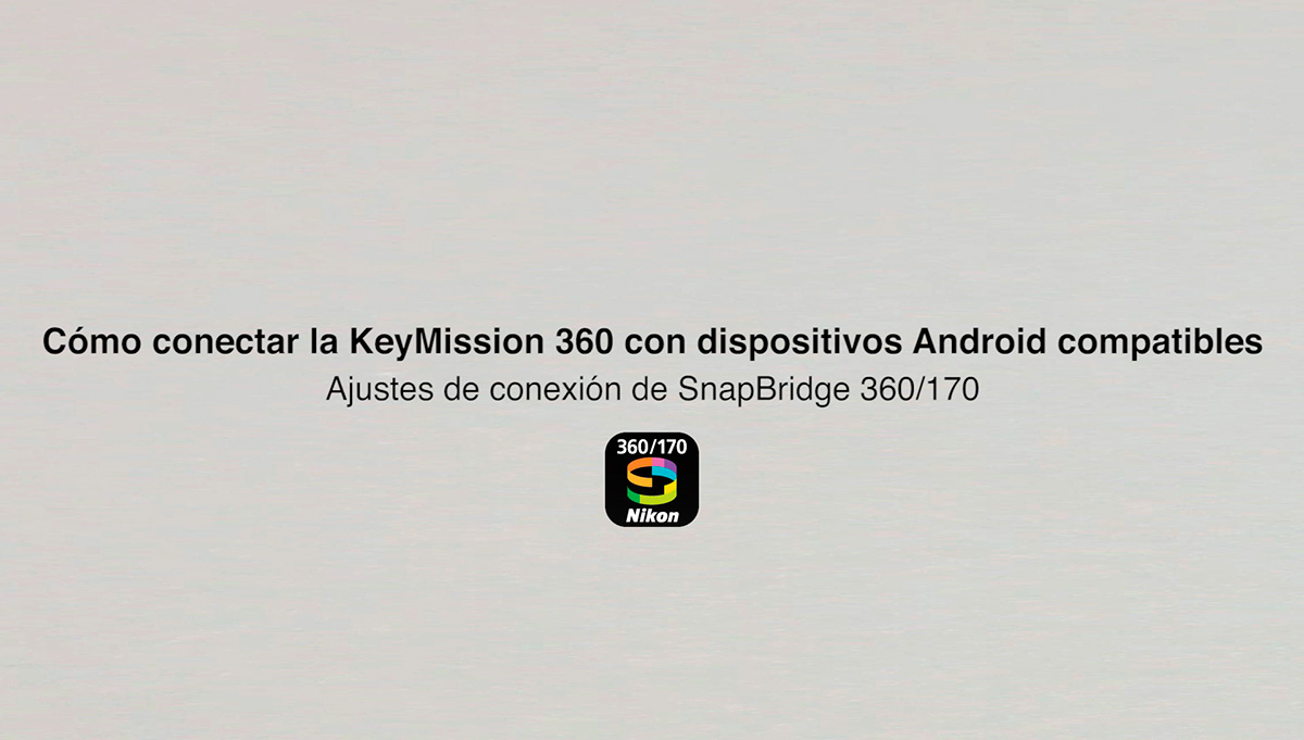 SnapBridge KeyMission 360 Android